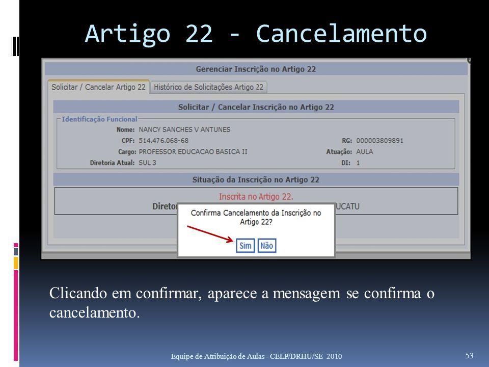 Artigo 22 - Cancelamento Clicando em confirmar, aparece a mensagem se confirma o cancelamento.