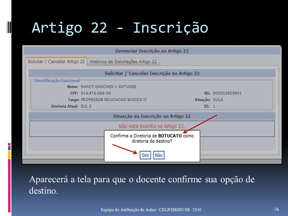 Artigo 22 - Inscrição Aparecerá a tela para que o docente confirme sua opção de destino.