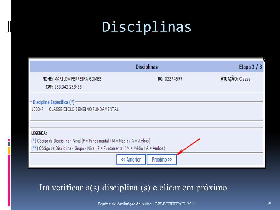 Disciplinas Irá verificar a(s) disciplina (s) e clicar em próximo