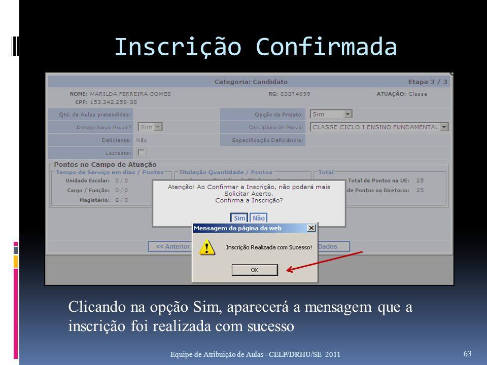 Inscrição Confirmada Clicando na opção Sim, aparecerá a mensagem que a inscrição foi realizada com sucesso.