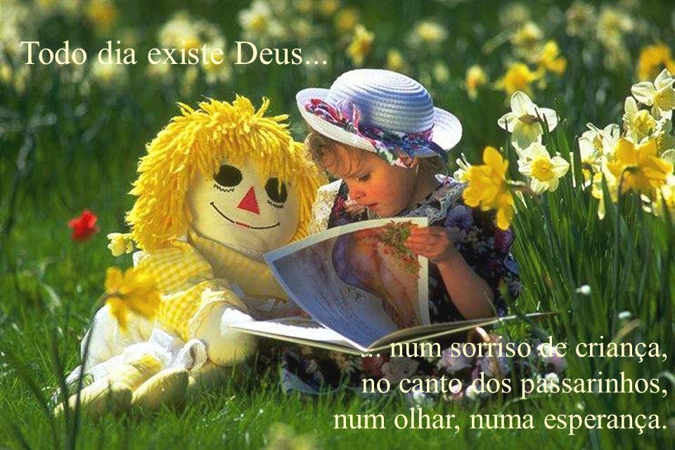 Todo dia existe Deus... ... num sorriso de criança,