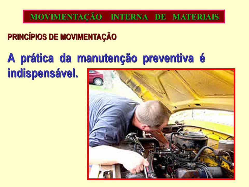 A prática da manutenção preventiva é indispensável.