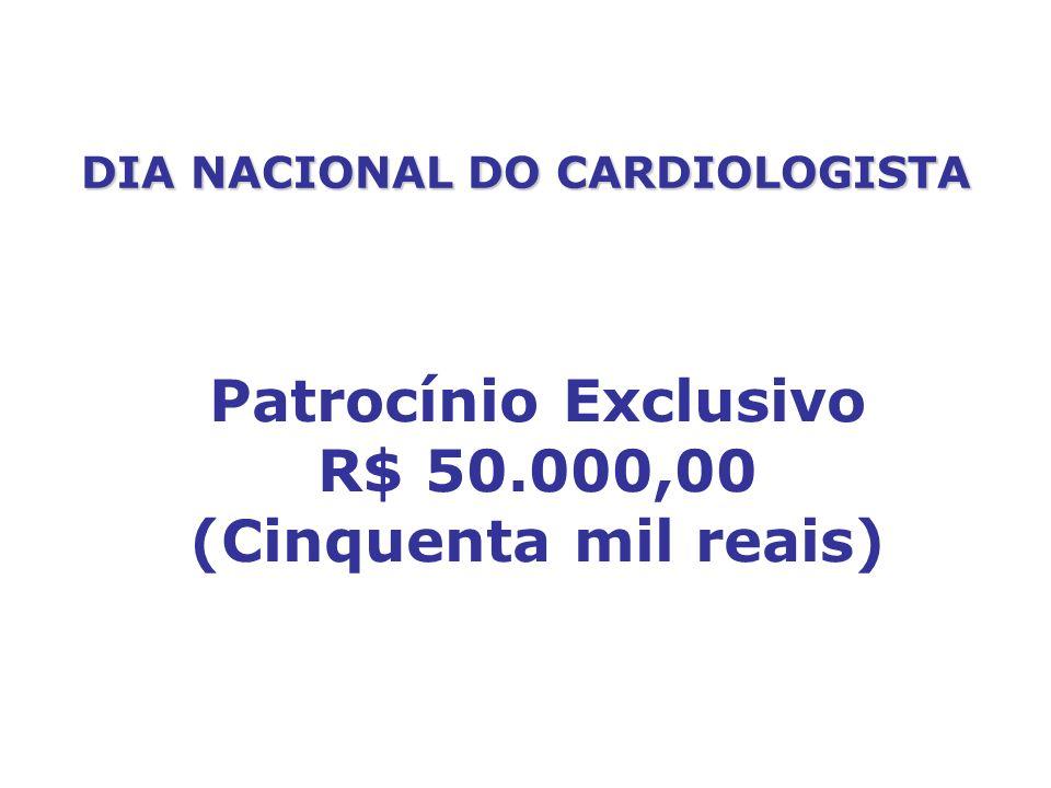 Patrocínio Exclusivo R$ 50.000,00 (Cinquenta mil reais)