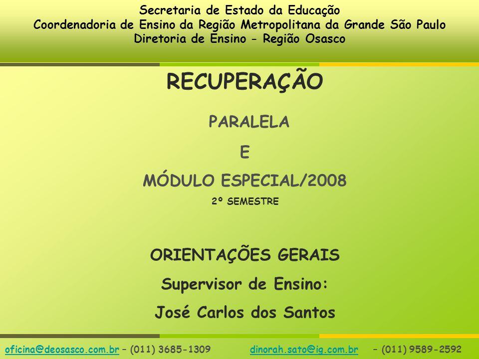 RECUPERAÇÃO PARALELA E MÓDULO ESPECIAL/2008 ORIENTAÇÕES GERAIS