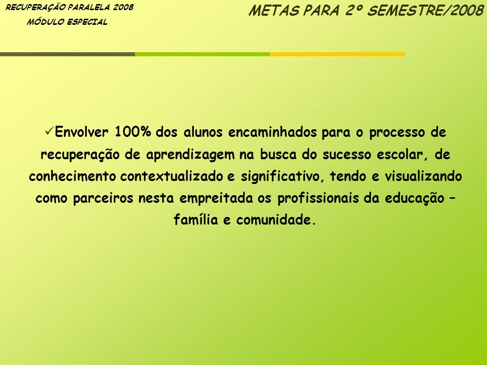 METAS PARA 2º SEMESTRE/2008