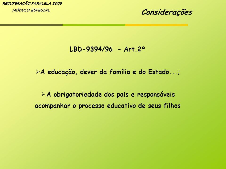 A educação, dever da família e do Estado...;