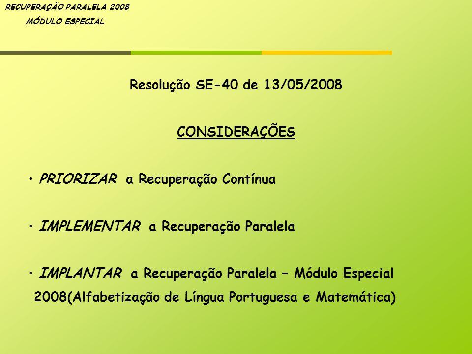 Resolução SE-40 de 13/05/2008 CONSIDERAÇÕES. PRIORIZAR a Recuperação Contínua. IMPLEMENTAR a Recuperação Paralela.