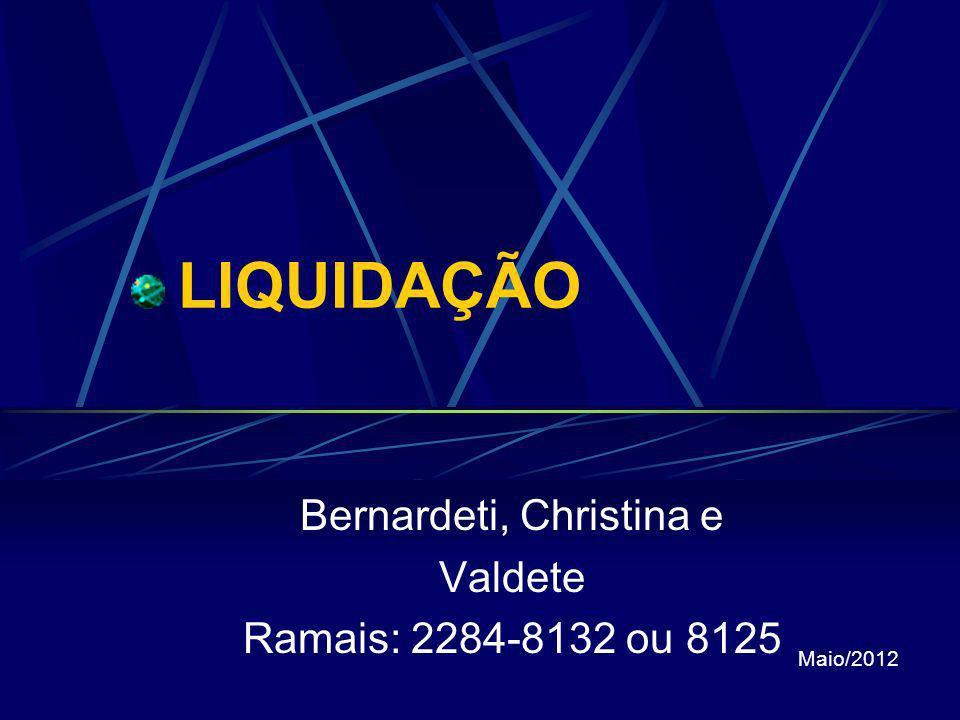 Bernardeti, Christina e Valdete Ramais: 2284-8132 ou 8125