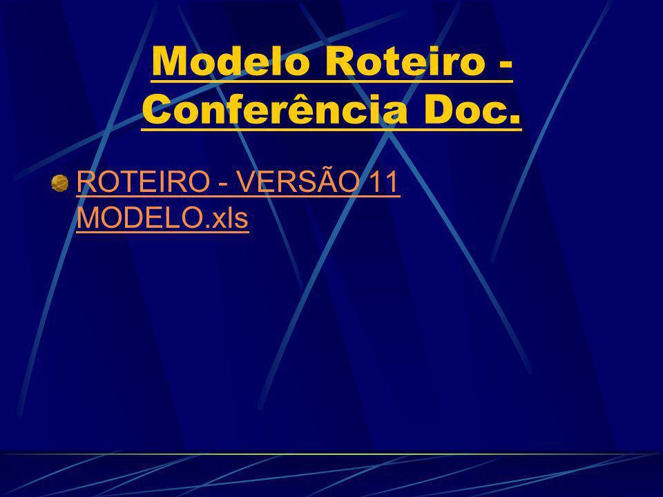 Modelo Roteiro - Conferência Doc.