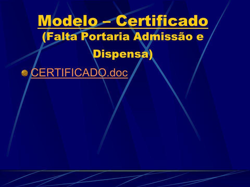 Modelo – Certificado (Falta Portaria Admissão e Dispensa)