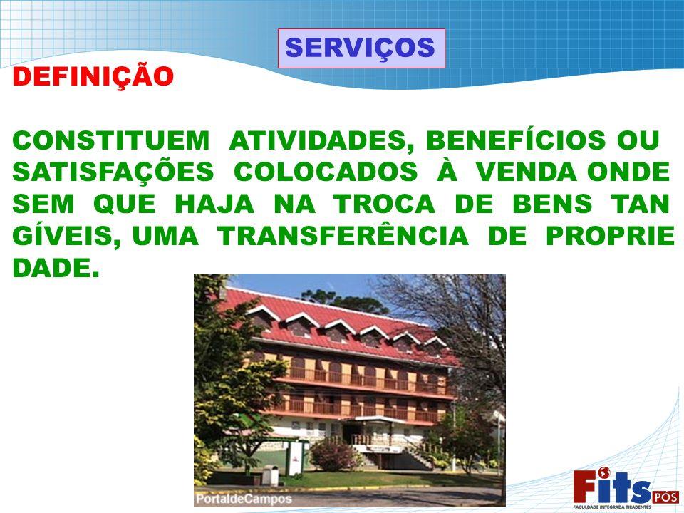SERVIÇOS DEFINIÇÃO. CONSTITUEM ATIVIDADES, BENEFÍCIOS OU. SATISFAÇÕES COLOCADOS À VENDA ONDE.