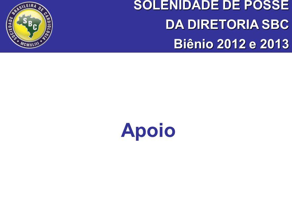 SOLENIDADE DE POSSE DA DIRETORIA SBC Biênio 2012 e 2013 Apoio