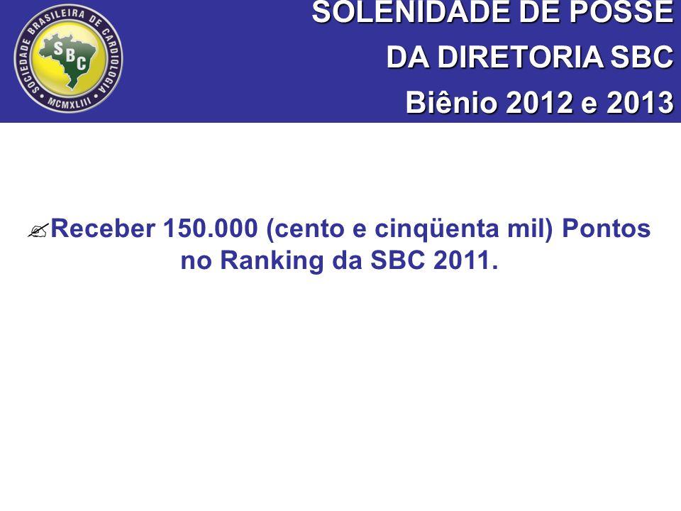 Receber 150.000 (cento e cinqüenta mil) Pontos no Ranking da SBC 2011.