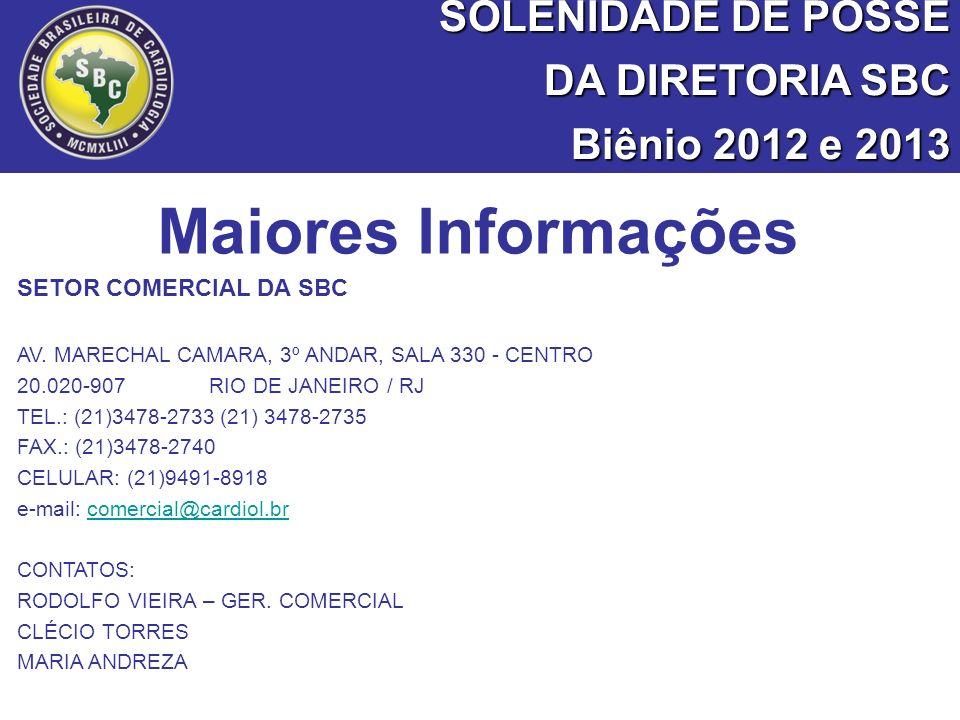 Maiores Informações SOLENIDADE DE POSSE DA DIRETORIA SBC