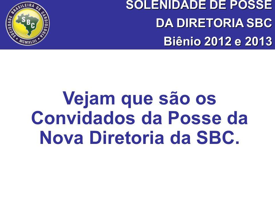 Vejam que são os Convidados da Posse da Nova Diretoria da SBC.