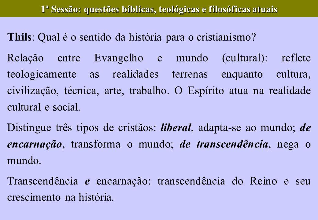 1ª Sessão: questões bíblicas, teológicas e filosóficas atuais