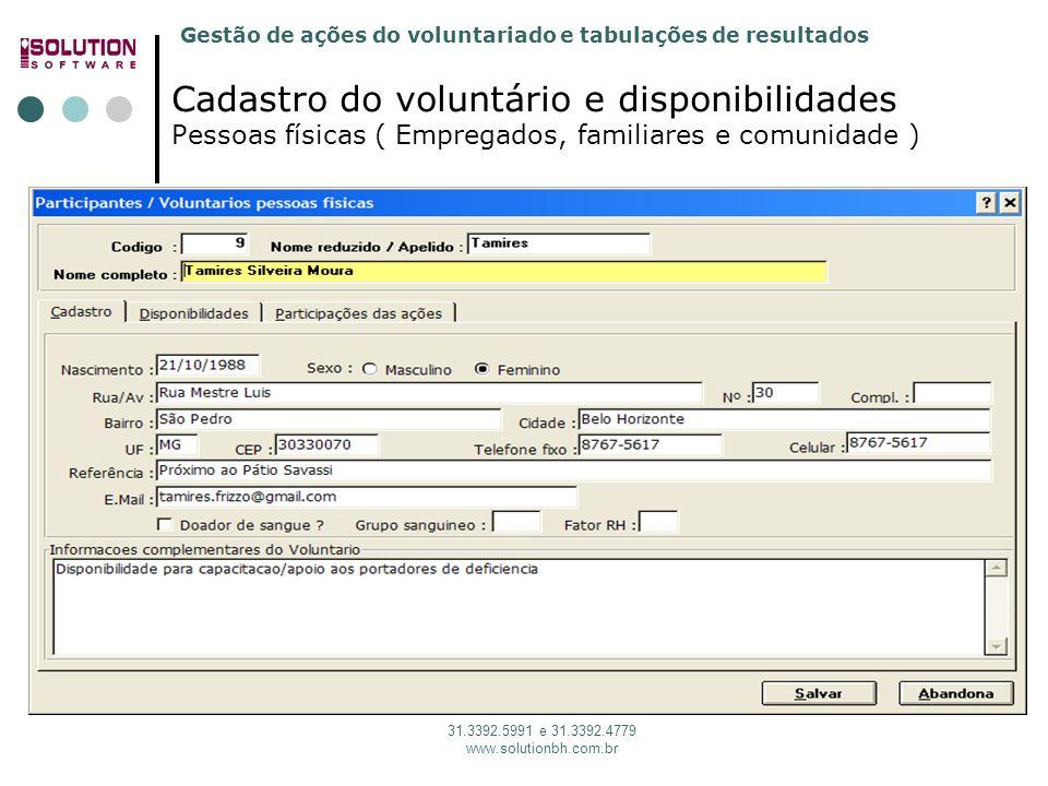 sssssssss Cadastro do voluntário e disponibilidades Pessoas físicas ( Empregados, familiares e comunidade )