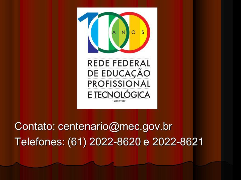 Contato: centenario@mec.gov.br