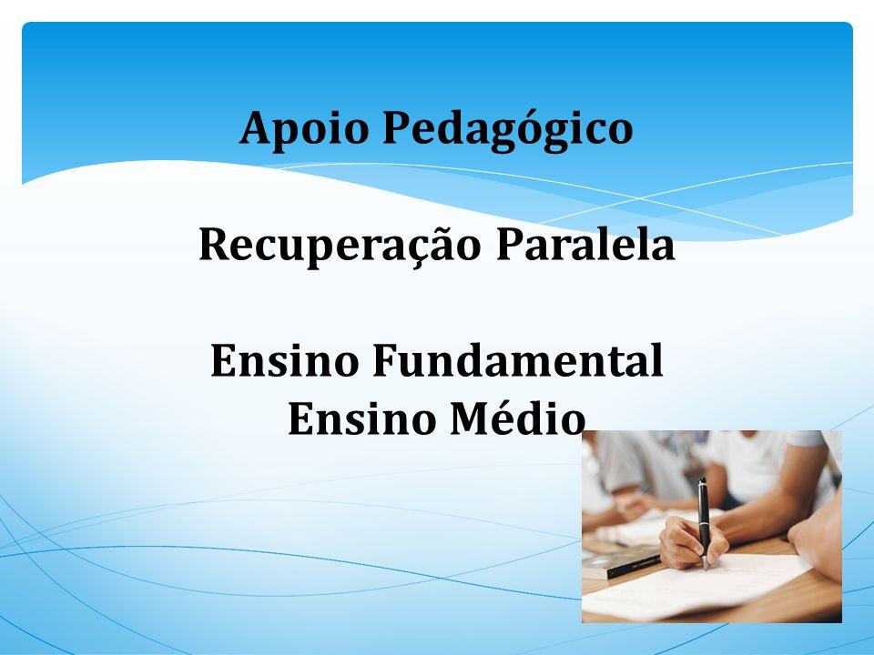 Apoio Pedagógico Recuperação Paralela Ensino Fundamental Ensino Médio