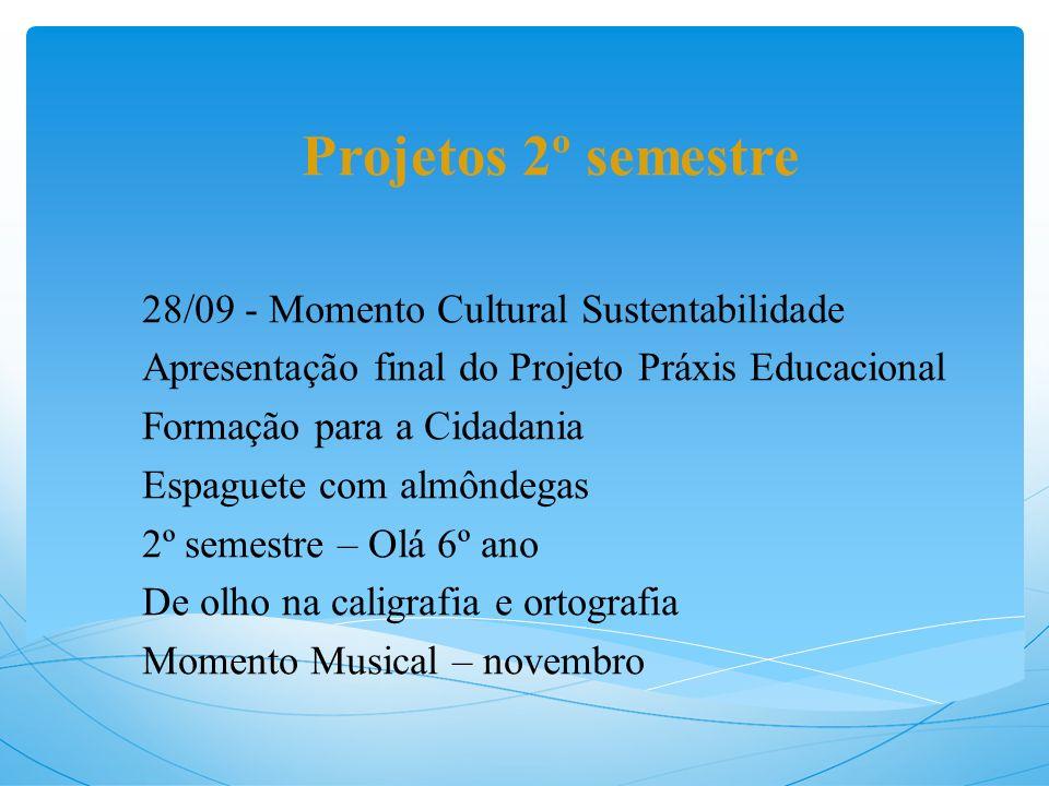 Projetos 2º semestre 28/09 - Momento Cultural Sustentabilidade