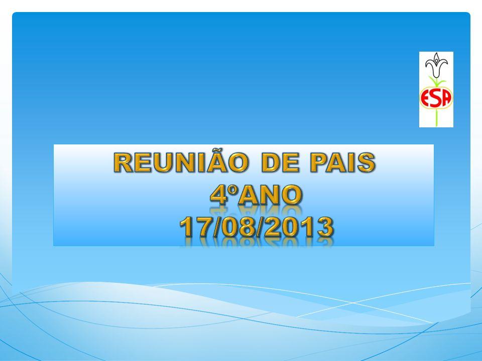 REUNIÃO DE PAIS 4ºano 17/08/2013