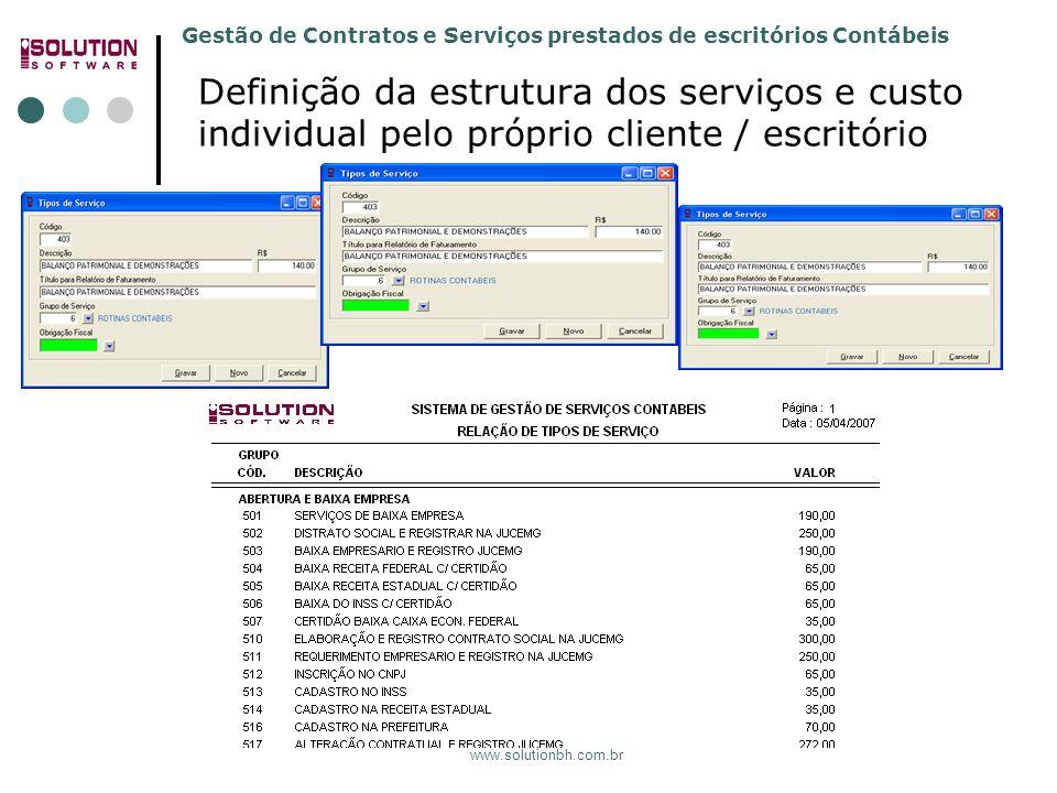 Solution Software 31. 3392.5991 Definição da estrutura dos serviços e custo individual pelo próprio cliente / escritório.