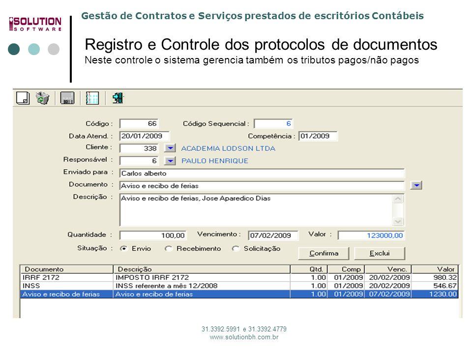 Solution Software 31. 3392.5991 Registro e Controle dos protocolos de documentos Neste controle o sistema gerencia também os tributos pagos/não pagos.