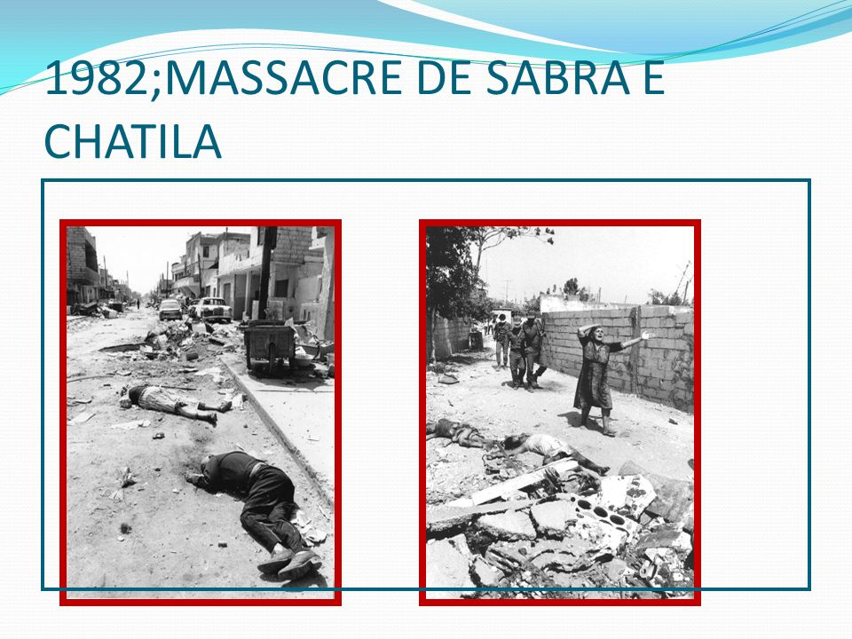 1982;MASSACRE DE SABRA E CHATILA