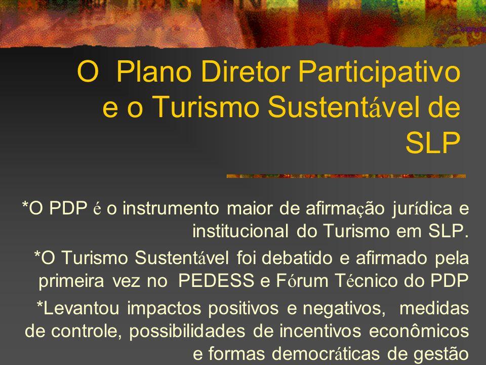 O Plano Diretor Participativo e o Turismo Sustentável de SLP