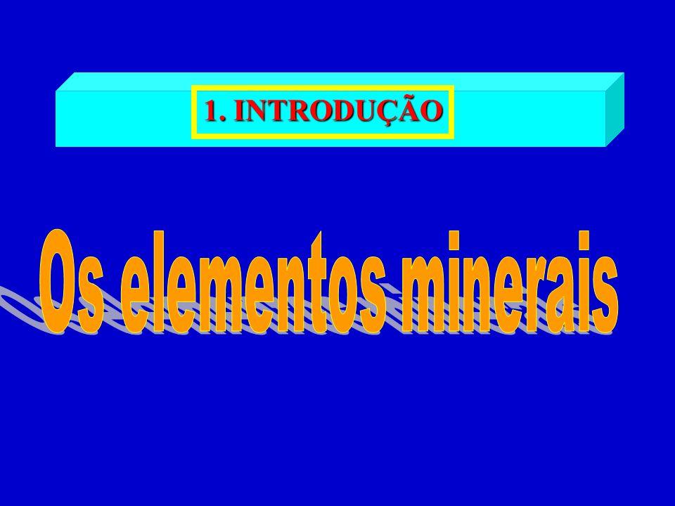1. INTRODUÇÃO Os elementos minerais