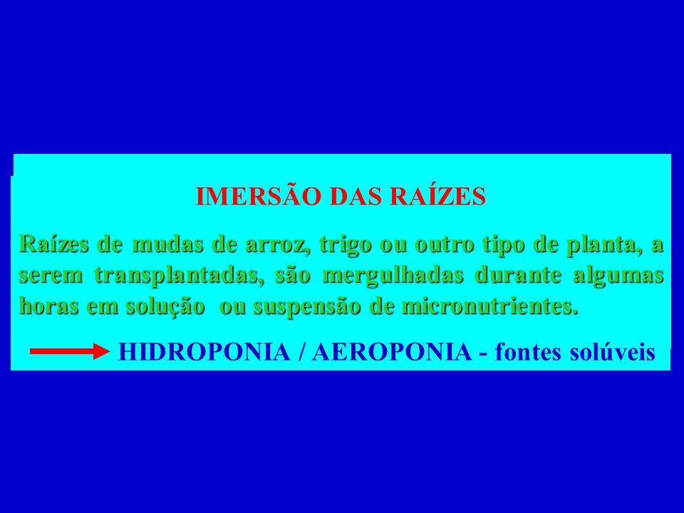 HIDROPONIA / AEROPONIA - fontes solúveis