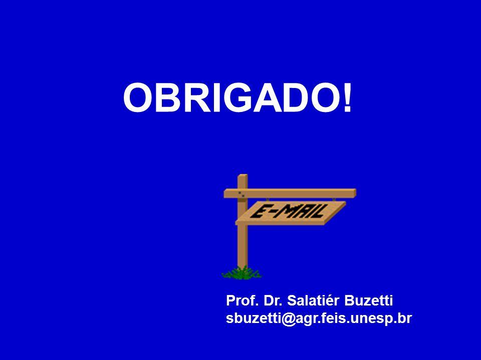 OBRIGADO! Prof. Dr. Salatiér Buzetti sbuzetti@agr.feis.unesp.br .