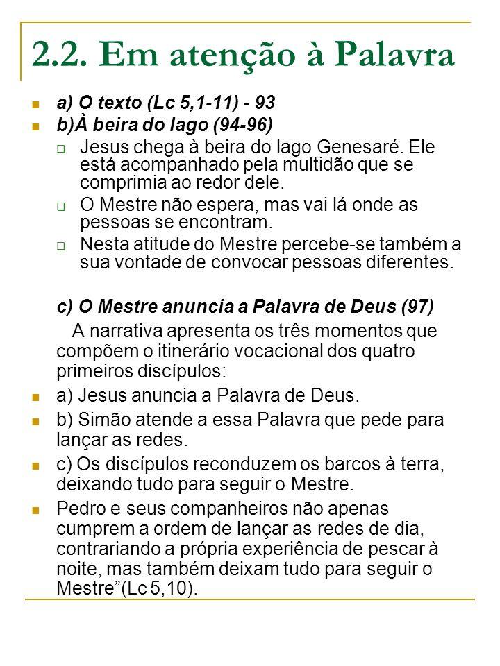 2.2. Em atenção à Palavra a) O texto (Lc 5,1-11) - 93