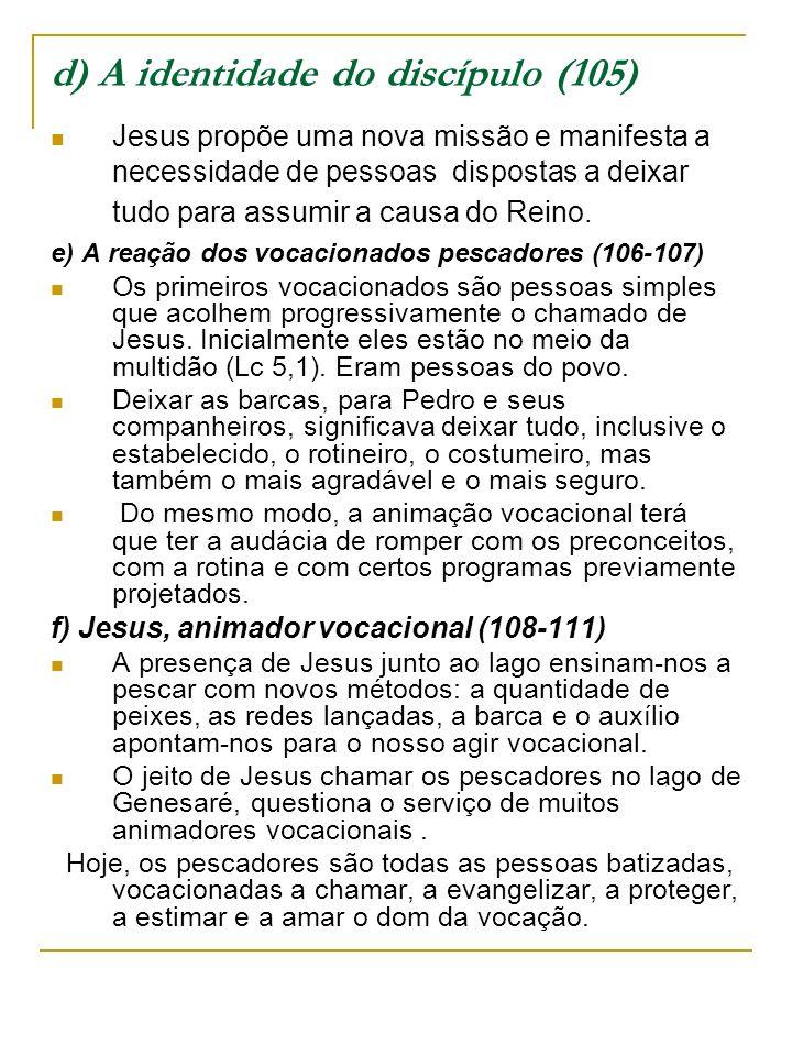 d) A identidade do discípulo (105)
