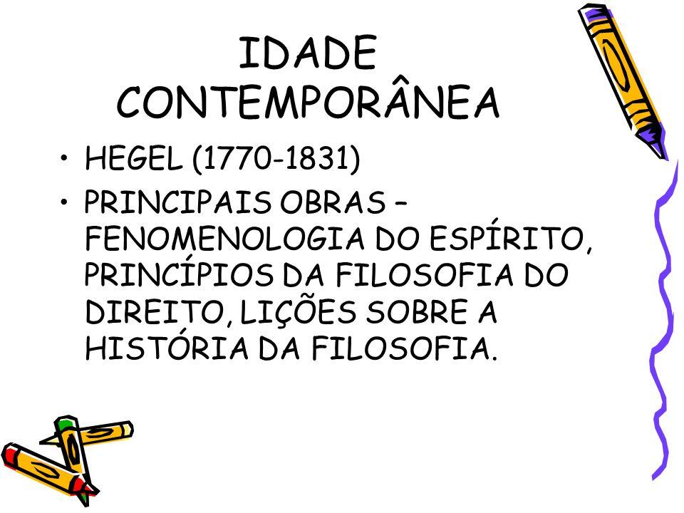 IDADE CONTEMPORÂNEA HEGEL (1770-1831)