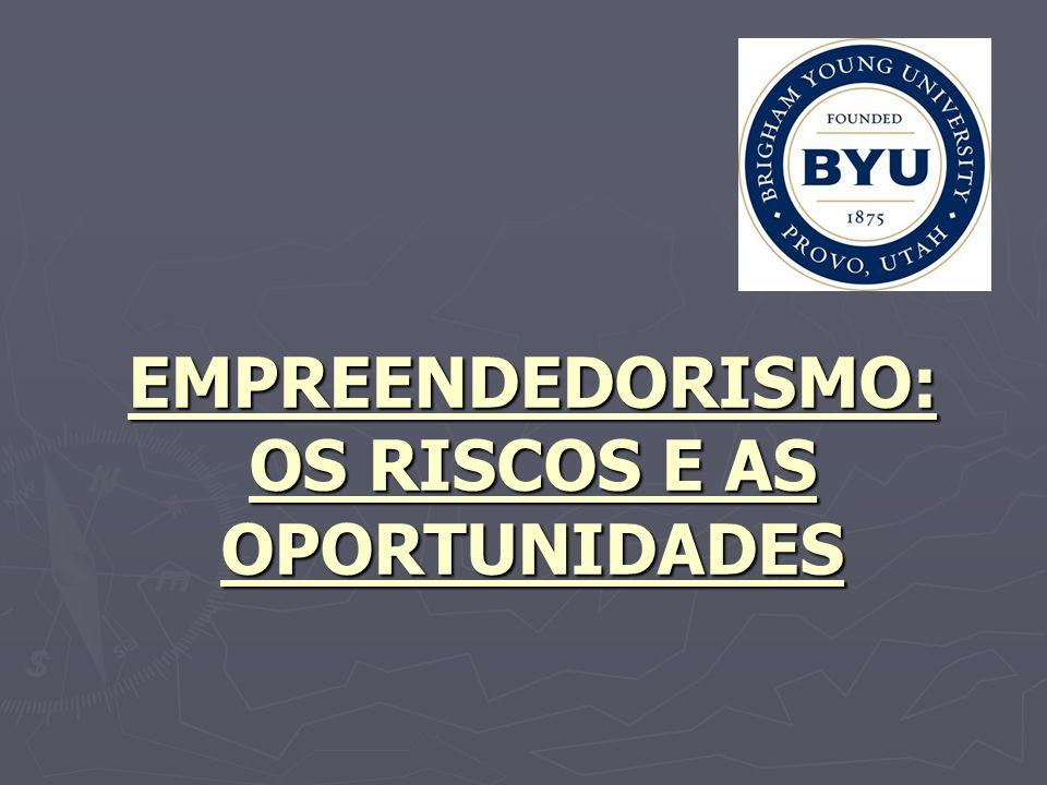 EMPREENDEDORISMO: OS RISCOS E AS OPORTUNIDADES
