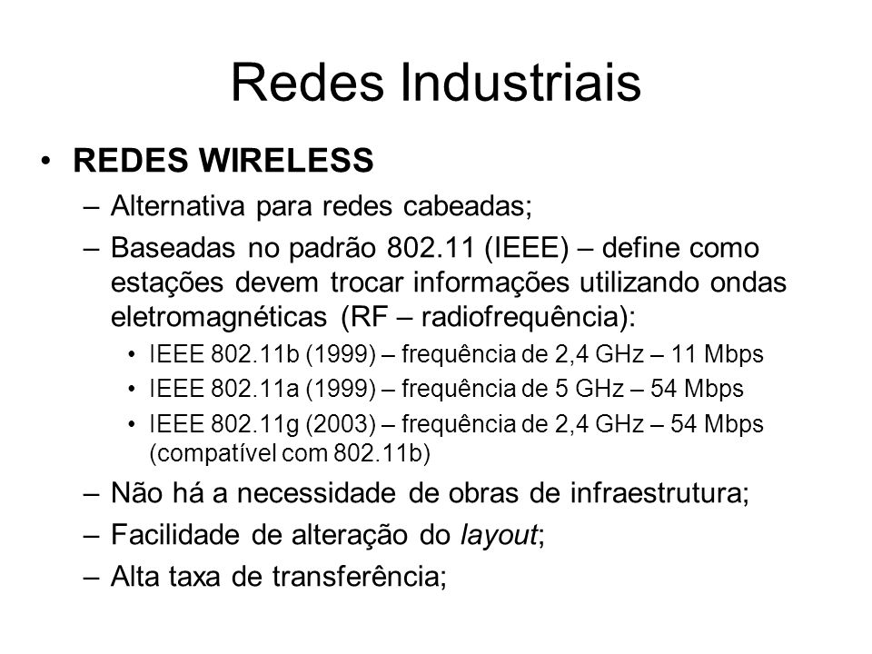 Redes Industriais REDES WIRELESS Alternativa para redes cabeadas;
