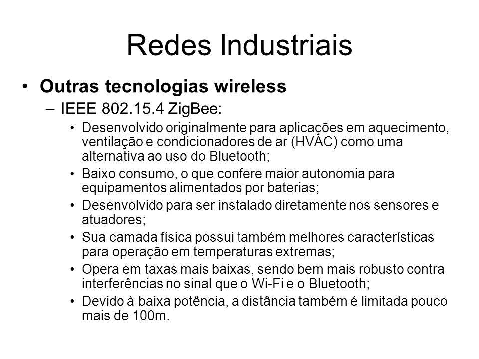 Redes Industriais Outras tecnologias wireless IEEE 802.15.4 ZigBee: