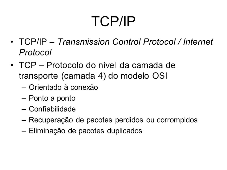 TCP/IP TCP/IP – Transmission Control Protocol / Internet Protocol