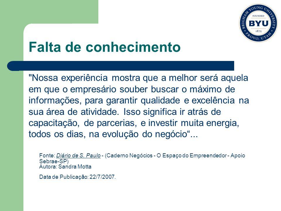Falta de conhecimento Nossa experiência mostra que a melhor será aquela. em que o empresário souber buscar o máximo de.
