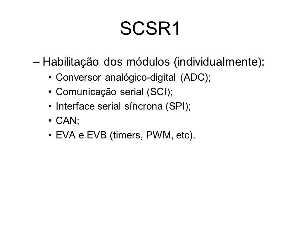SCSR1 Habilitação dos módulos (individualmente):