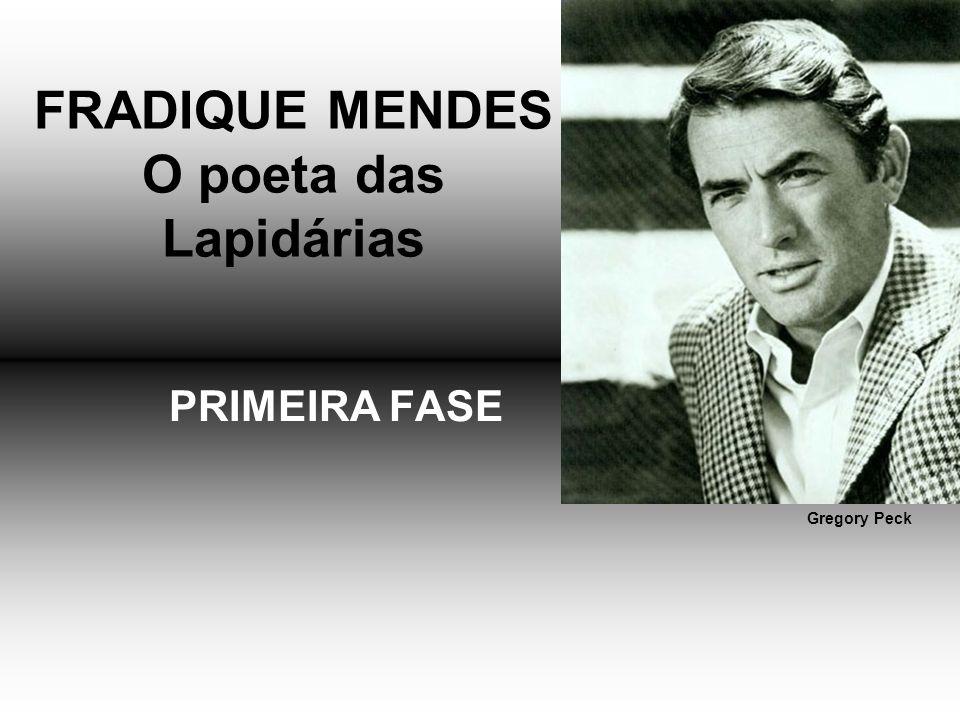 FRADIQUE MENDES O poeta das Lapidárias