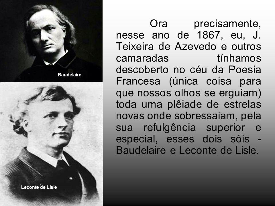Ora precisamente, nesse ano de 1867, eu, J