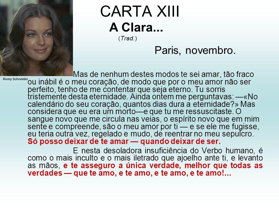 CARTA XIII Paris, novembro. A Clara...