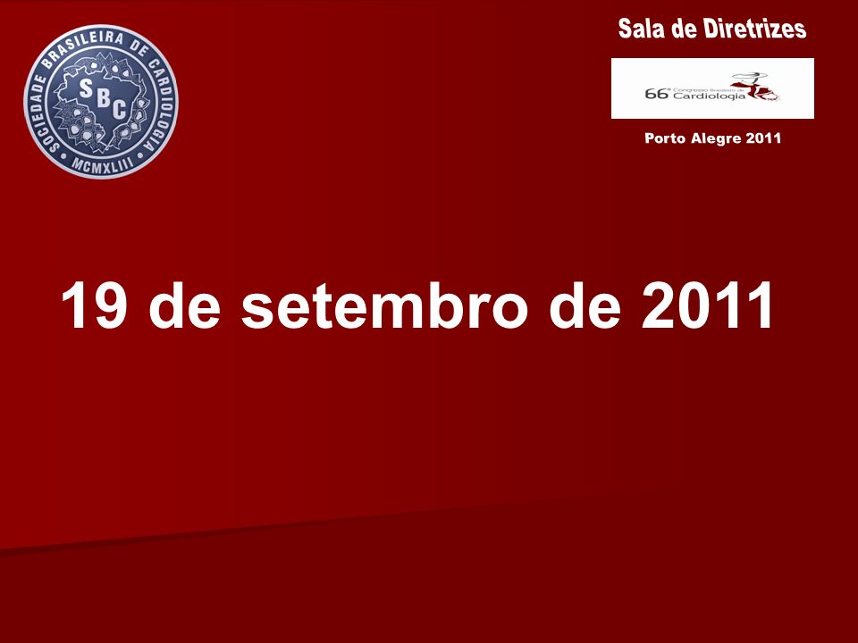 Sala de Diretrizes Porto Alegre 2011 19 de setembro de 2011