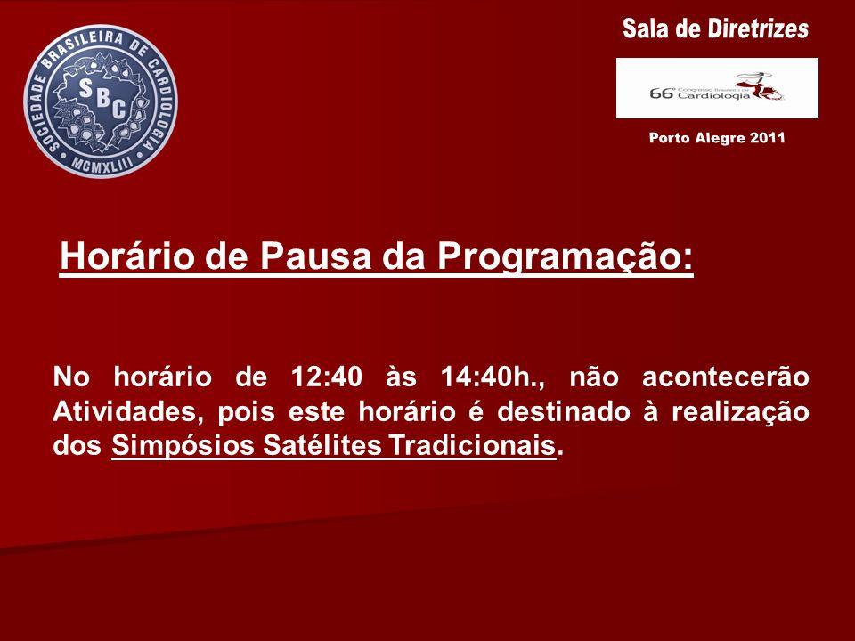 Sala de Diretrizes Horário de Pausa da Programação: Porto Alegre 2011