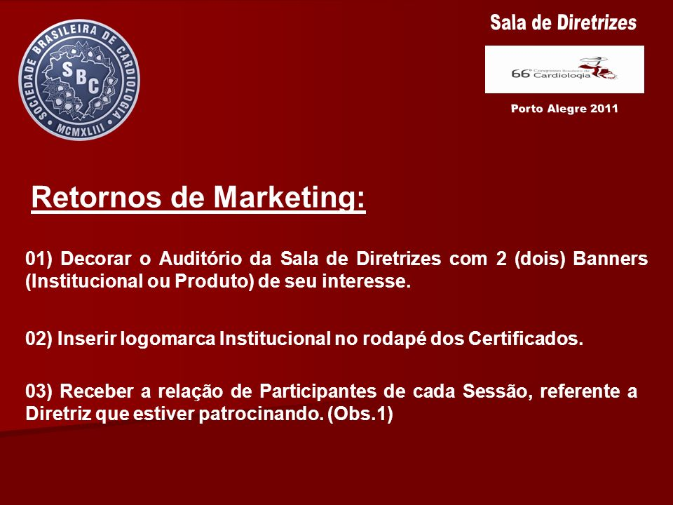 Sala de Diretrizes Retornos de Marketing: Porto Alegre 2011