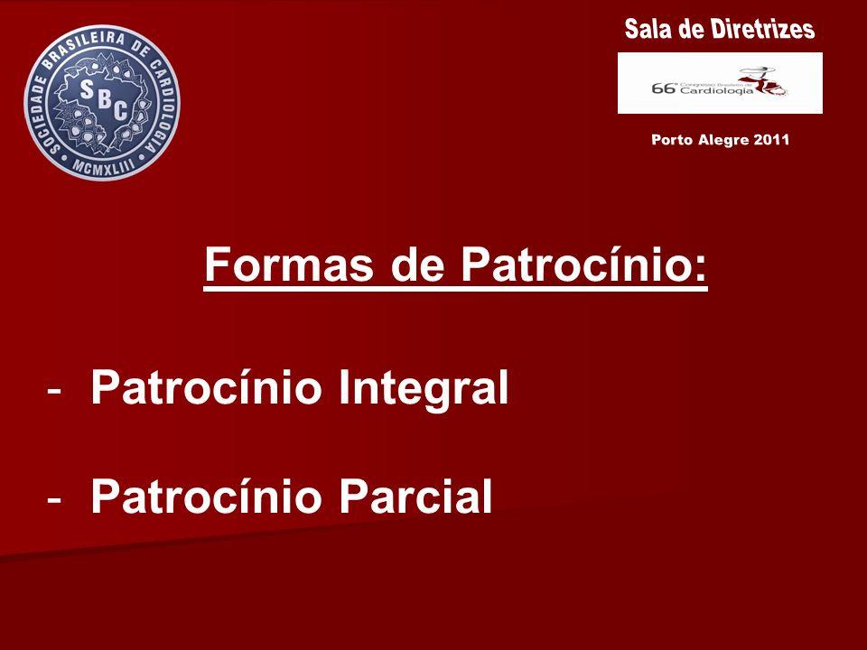 Formas de Patrocínio: Patrocínio Integral Patrocínio Parcial