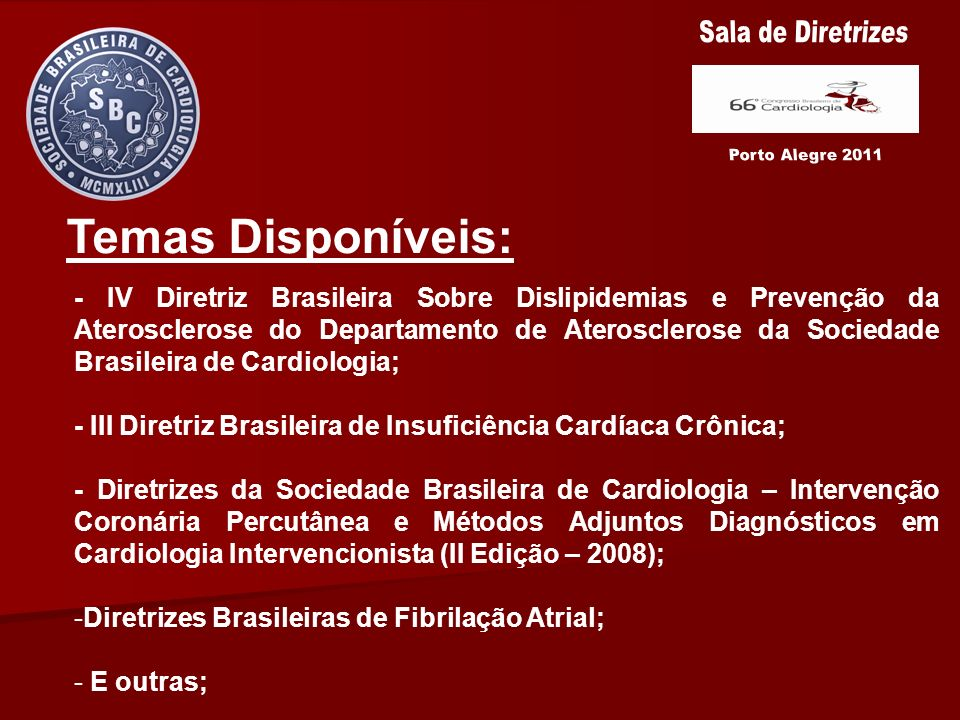 Sala de Diretrizes Temas Disponíveis: Porto Alegre 2011