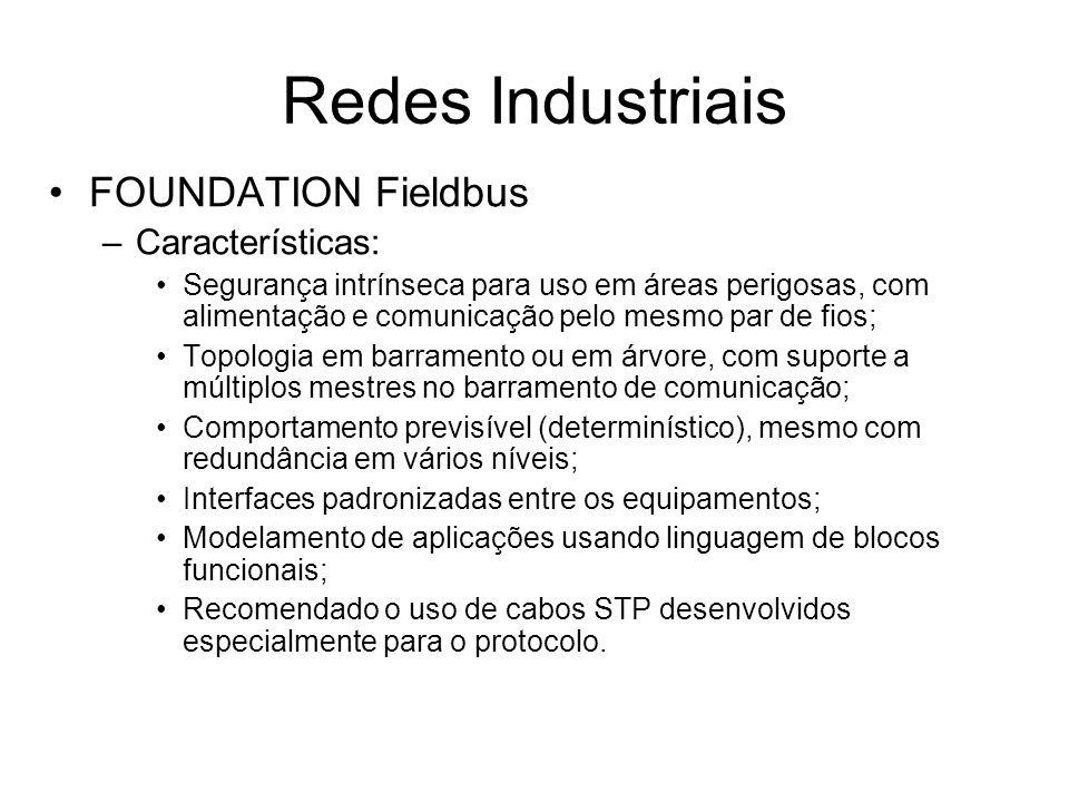 Redes Industriais FOUNDATION Fieldbus Características: